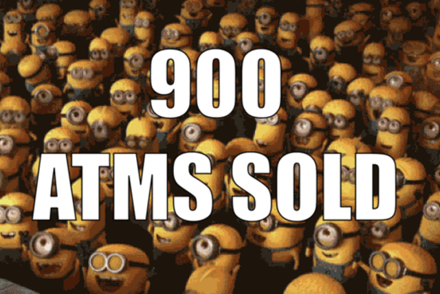 900 ATMs sold!